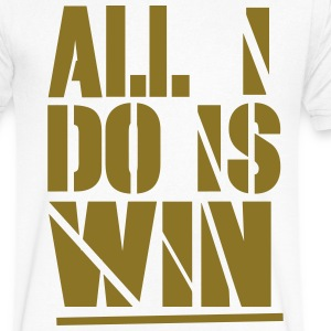 ALL I DO IS WIN T-Shirts - Men's V-Neck T-Shirt by Canvas