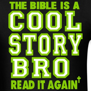 THE BIBLE IS A COOL STORY BRO READ IT AGAIN - Men's T-Shirt