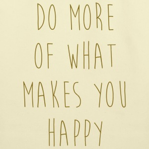 Do More Of What Makes You Happy Bags & backpacks - Eco-Friendly Cotton Tote