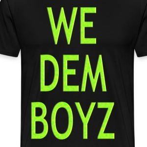 WE DEM BOYZ T-Shirts - Men's Premium T-Shirt