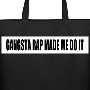 GANGSTA RAP MADE ME DO IT - Eco-Friendly Cotton Tote