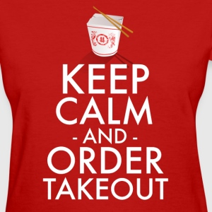 Keep Calm and Order Takeout Women's T-Shirt - Women's T-Shirt