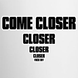 Come Closer Bottles & Mugs - Contrast Coffee Mug