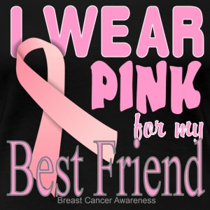Breast cancer Awareness Best Friend Women's T-Shirts - Women's Premium T-Shirt