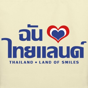 I Love (Heart) Thailand (Chan Rak Thailand) Bags - Eco-Friendly Cotton Tote