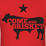 Design ~ COME AND BRISKET (Black)