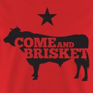Design ~ COME AND BRISKET (Black)