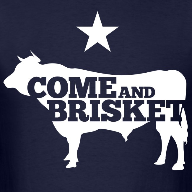 COME AND BRISKET (White)
