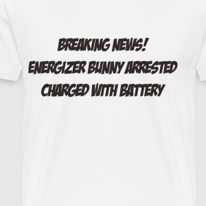 Breaking news! Energizer bunny arrested, charged w - Men's Premium T-Shirt