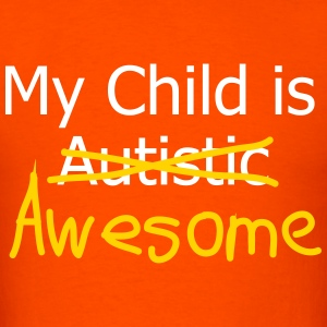 MY CHILD IS AWESOME T-Shirts - Men's T-Shirt