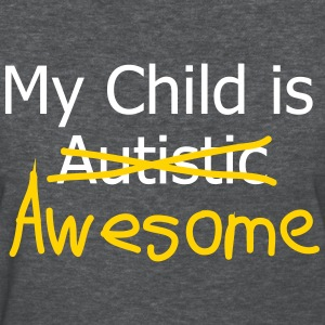 MY CHILD IS AWESOME Women's T-Shirts - Women's T-Shirt