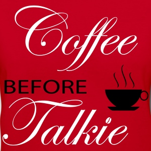 Coffe Before Talkie Women's T-Shirts - Women's V-Neck T-Shirt