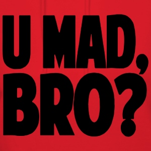 You Mad Bro? Hoodies - Women's Hoodie