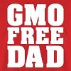 GMO FREE DAD - Men's T-Shirt