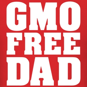 GMO FREE DAD - Men's T-Shirt