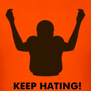 Keep Hating! - Men's T-Shirt