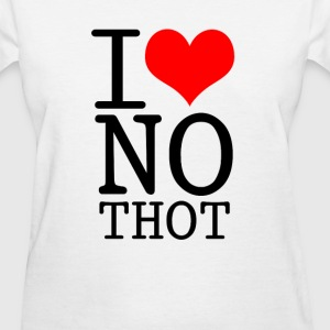 I LOVE NO THOT Women's T-Shirts - Women's T-Shirt