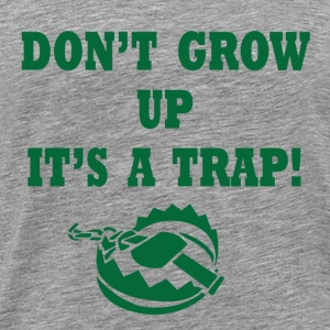 Don't Grow Up - Men's Premium T-Shirt