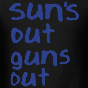 SUN'S OUT GUNS OUT T-Shirts - Men's T-Shirt