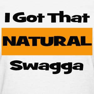 Natural Swagga - Women's T-Shirt