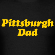 Design ~ Pittsburgh Dad T-Shirt