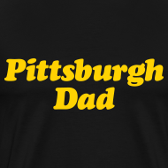 Design ~ Pittsburgh Dad Premium T-Shirt
