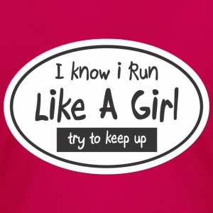 Run Like a Girl - Women's Premium T-Shirt