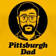 Design ~ Pittsburgh Dad Women's T-Shirt