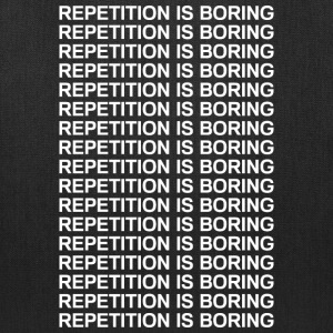 Repetition is boring Bags & backpacks - Tote Bag