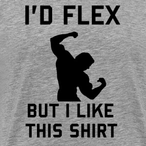 ID FLEX... BUT I LIKE THIS SHIRT T-Shirts - Men's Premium T-Shirt