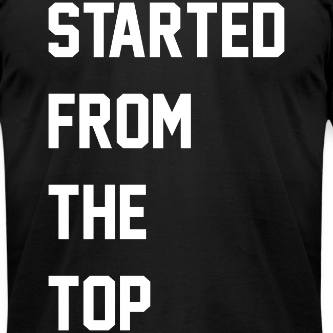 Started From The Top