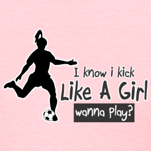 Kick Like a Girl - Women's T-Shirt