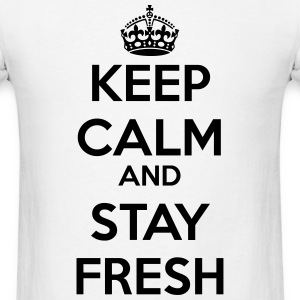 Men's Keep Calm and Stay Fresh T-Shirt - Men's T-Shirt