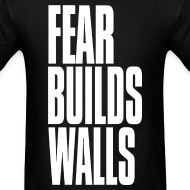 Design ~ Fear Builds Wall