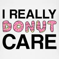 Design ~ I really donut care tank top (women)