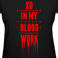 Design ~ XO In My Blood Work - Womens