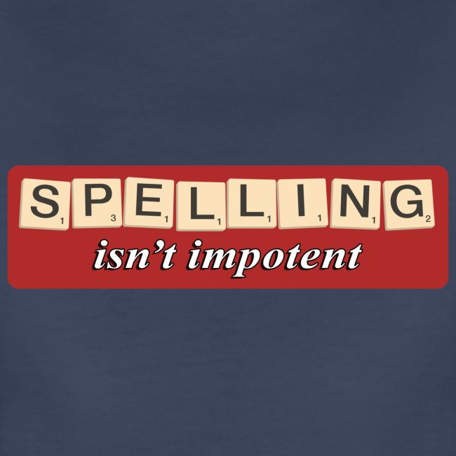 Spelling Isn't Impotent