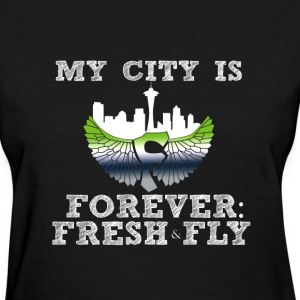 My City is Forever: Fresh and Fly  - Women's T-Shirt