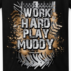 Work Hard Play Muddy Kids' Shirts