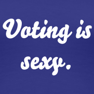 Design ~ Voting is Sexy T-shirt (Women's Fitted Tee)