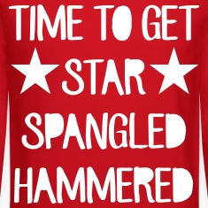 Time To Get Star Spangled Hammered Long Sleeve Shirts