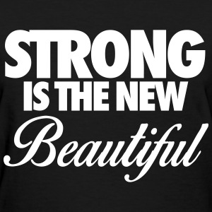 Strong Is The New Beautiful Women's T-Shirts - Women's T-Shirt