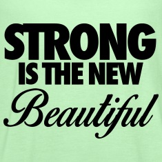 Strong Is The New Beautiful Tanks