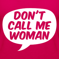 Design ~ Don't Call Me Woman Tank Top