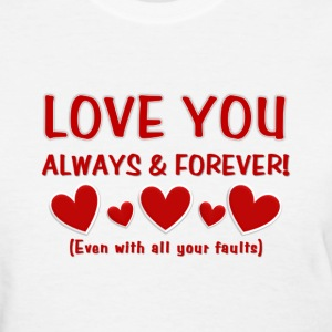 Love You Always & Forever - Women's T-Shirt