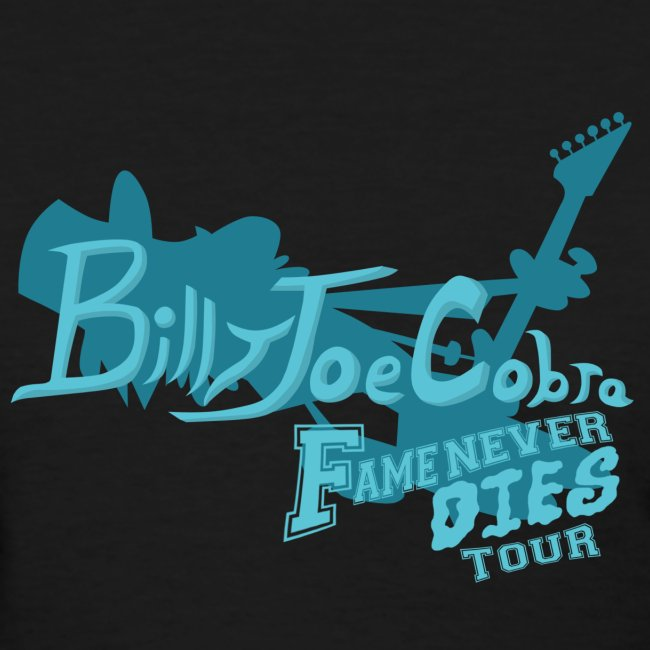 092595546be Billy Joe Cobra - Fame Never Dies Tour Women s T-Shirt