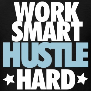 work smart hustle hard T-Shirts - Men's T-Shirt