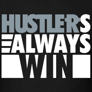 hustlers always win T-Shirts - Men's T-Shirt