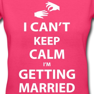 I Can't keep calm I'm getting married Women's T-Shirts - Women's V-Neck T-Shirt