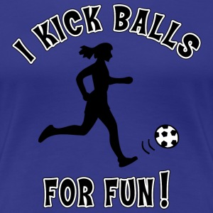 Women's Soccer I Kick Balls For Fun - Women's Premium T-Shirt